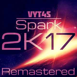 Vyt4s - Spark 2K17 Remastered