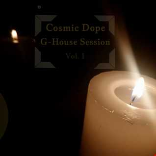 Cosmic Dope   G House Session Vol. I