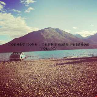 Cosmic Dope   Deep House Session Vol. XX
