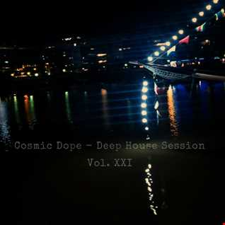 Cosmic Dope   Deep House Session Vol. XXI