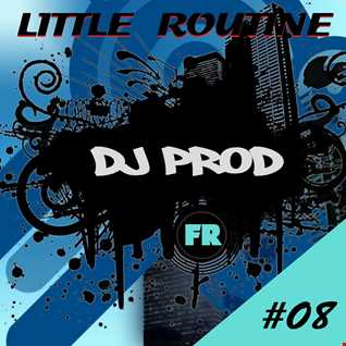 DJ Prod - Little Routine #08 - (03/2014)