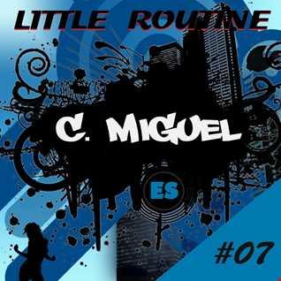 CMiguel - Little Routine #07 - (03/2014)