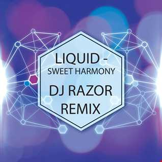 Liquid Sweet Harmony - DJ Razor Remix