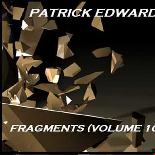 Patrick Edwards   Fragments (Volume 10)