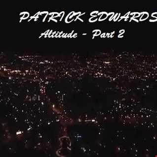 Patrick Edwards - Altitude Part 2