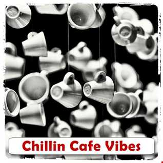Chillin Cafe Vibes