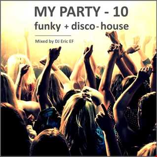 MY PARTY 10 - Funky Disco House