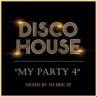 MY PARTY 4   (100 %   Funky & Disco House Classics)