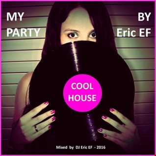 "My Party  --  ""Cool & Funky House"""