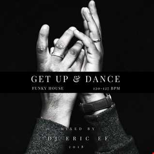 GET UP & Dance -Mixed by DJ Eric EF