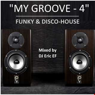 MY GROOVE 4 - (Disco & Funky House)