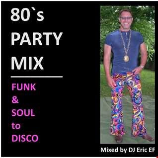 "80`s PARTY MIX - ""Funk`n Soul to Disco""  (NEW recorded)"