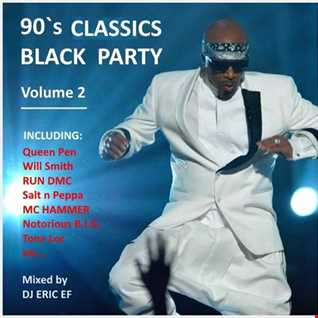 BLACK CLASSICS - PARTY MIX - 2 -- (90`s)
