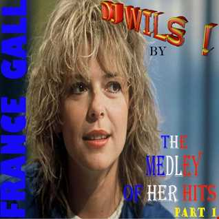 FRANCE GALL   Medley of her hits (part 1) by DJ WILS !
