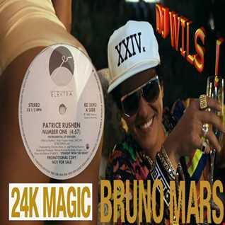 BRUNO MARS VS PATRICE RUSHEN   Number 24K magic (DJ WILS ! remix)