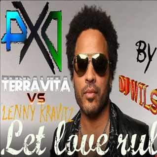 TERRAVITA VS LENNY KRAVITZ by DJ WILS !