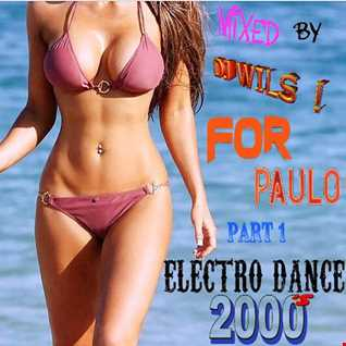 ELECTRODANCE 2000 FOR PAULO PART 1 by DJ WILS !