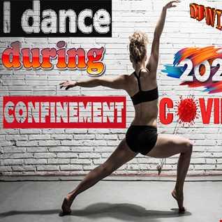 I DANCE DURING CORONAVIRUS CONFINEMENT 2020 by DJ WILS !