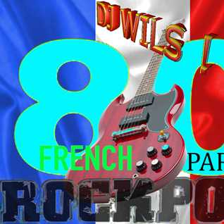 THE ROCKPOP FRENCH 80' MIX part 2 (by DJ WILS !)