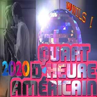 QUART D'HEURE AMERICAIN 2020 by DJ WILS !