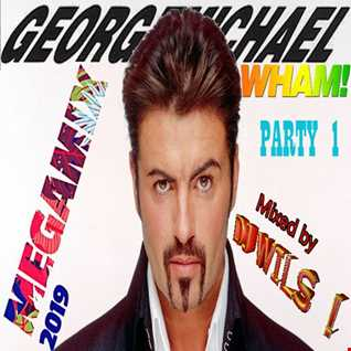 GEORGE MICHAEL - MEGAMIX 2019 by DJ WILS ! Party 1 by DJ WILS !