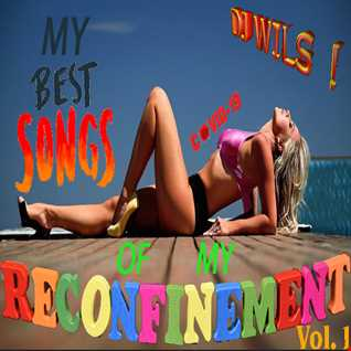 MY BEST SONGS  OF THE RECONFINEMENT VOL 1 (covid 19) by DJ WILS !