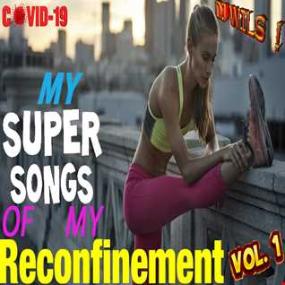 MY SUPER SONGS  OF THE RECONFINEMENT VOL 1 (covid 19)  by DJ WILS !