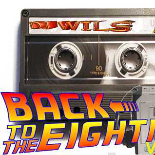 COME BACK TO THE EIGHTIES Vol 2 BY DJ WILS !
