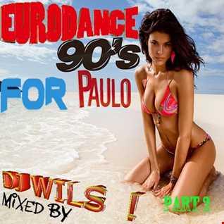 EURODANCE for PAULO part 2 by DJ WILS !
