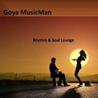 Goya Presents Rhythm & Soul Lounge [Sunset Edition]