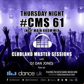 CMS61t - Clubland Master Sessions (Thur) - DJ Dan Jones - Dance Radio UK (26 JAN 2017)