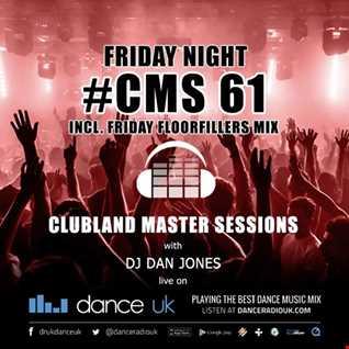 CMS61f - Clubland Master Sessions (Fri) - DJ Dan Jones - Dance Radio UK (27 JAN 2017)
