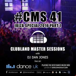 CMS41 - Ibiza Special 2016 Part 1 - DJ Dan Jones - Dance Radio UK (18/08/2016)