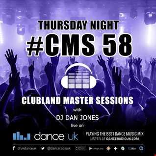 CMS58t - Clubland Master Sessions (Thur) - DJ Dan Jones - Dance Radio UK (05 JAN 2017)