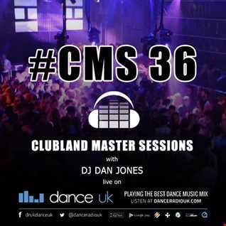 CMS36 - Clubland Master Sessions - DJ Dan Jones - Dance Radio UK (14/07/2016)