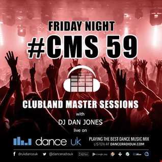 CMS59f - Clubland Master Sessions (Fri) - DJ Dan Jones - Dance Radio UK (13 JAN 2017)