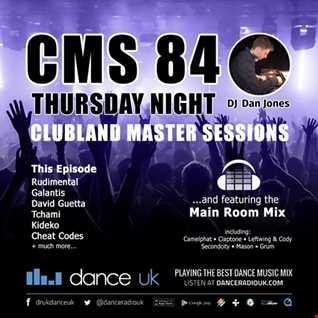 CMS84t - Clubland Master Sessions (Thur) - DJ Dan Jones - Dance Radio UK (13 JUL 2017)