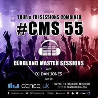 CMS55 - Clubland Master Sessions (Thur/Fri) - DJ Dan Jones - Dance Radio UK (24/25 NOV 2016)