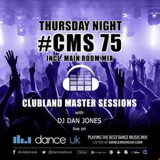 CMS75t - Clubland Master Sessions (Thur) - DJ Dan Jones - Dance Radio UK (04 MAY 2017)