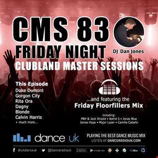CMS83f - Clubland Master Sessions (Fri) - DJ Dan Jones - Dance Radio UK (07 JUL 2017)