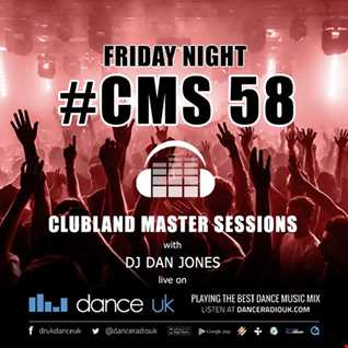 CMS58f - Clubland Master Sessions (Fri) - DJ Dan Jones - Dance Radio UK (06 JAN 2017)