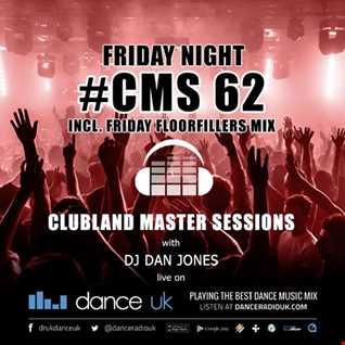 CMS62f - Clubland Master Sessions (Fri) - DJ Dan Jones - Dance Radio UK (03 FEB 2017)