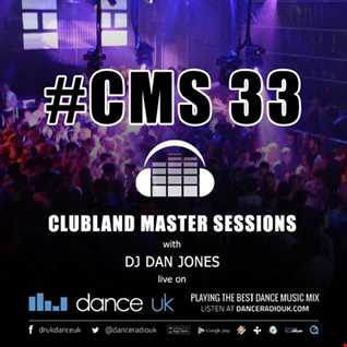 CMS33 - Clubland Master Sessions - DJ Dan Jones - Dance Radio UK (23/06/2016)