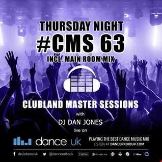 CMS63t - Clubland Master Sessions (Thur) - DJ Dan Jones - Dance Radio UK (09 FEB 2017)