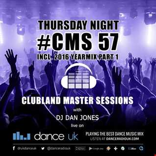 CMS57t - Clubland Master Sessions (Thur) - DJ Dan Jones - Dance Radio UK (29 DEC 2016)