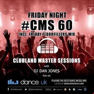 CMS60f - Clubland Master Sessions (Fri) - DJ Dan Jones - Dance Radio UK (20 JAN 2017)