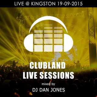 Clubland Live Sessions - DJ Dan Jones Live@Kingston 19-09-2015