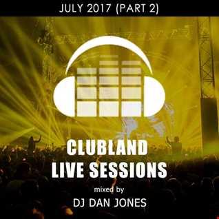 CLS11 - Clubland Live Sessions - DJ Dan Jones - Dance Radio UK (04 AUG 2017)
