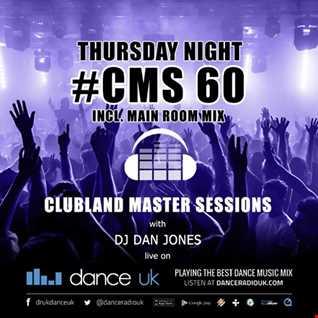 CMS60t - Clubland Master Sessions (Thur) - DJ Dan Jones - Dance Radio UK (19 JAN 2017)
