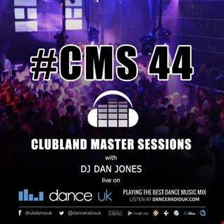 CMS44 - Clubland Master Sessions - DJ Dan Jones - Dance Radio UK (08/09/2016)